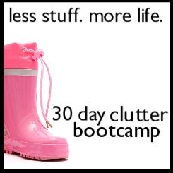 30 day bootcamp to get you out of the clutter!