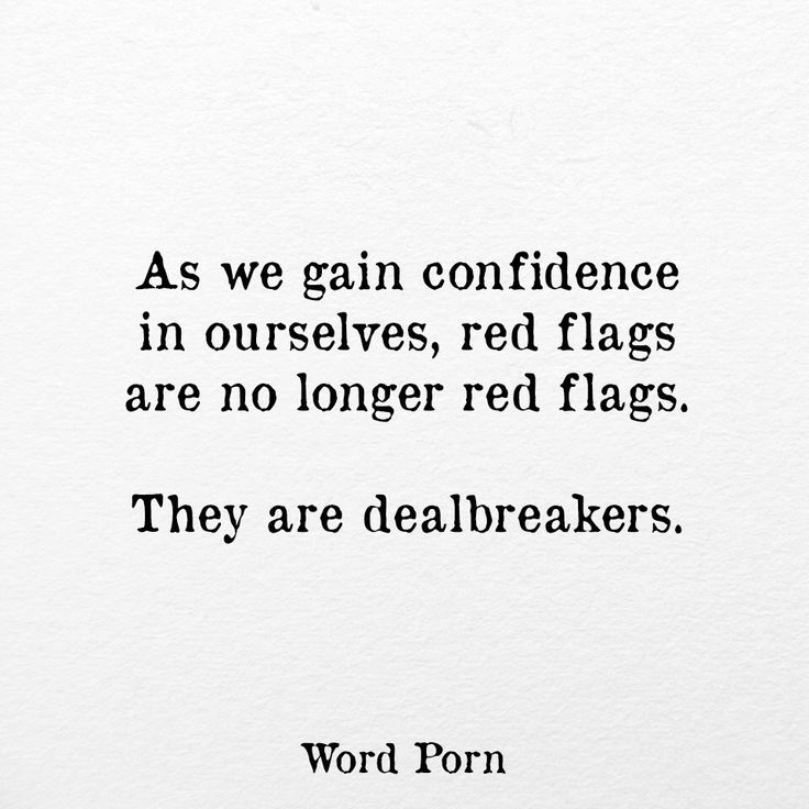 Red flags= Deal breakers!