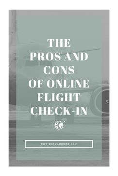 The Pros and Cons of Online Flight Check-in • World Abound