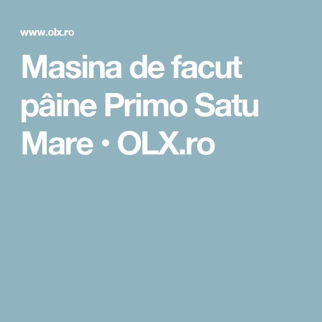 Masina de facut pâine Primo Satu Mare • OLX.ro
