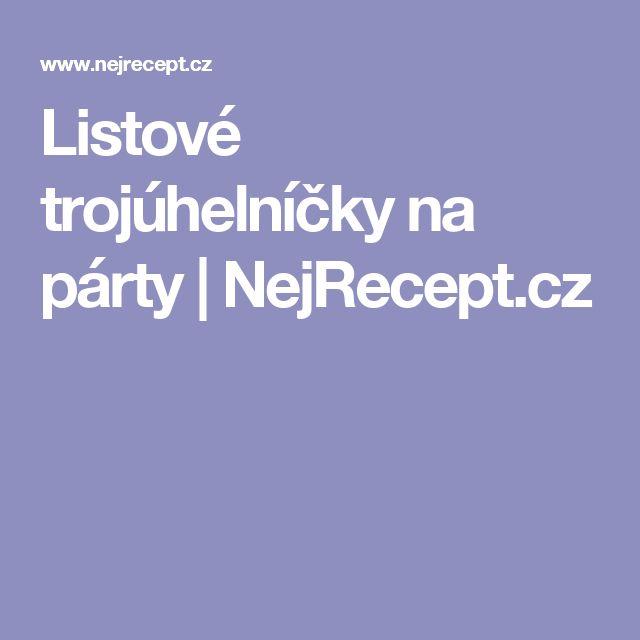 Listové trojúhelníčky na párty | NejRecept.cz