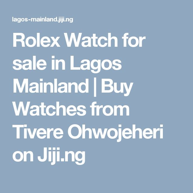 Rolex Watch for sale in Lagos Mainland | Buy Watches from Tivere Ohwojeheri on Jiji.ng
