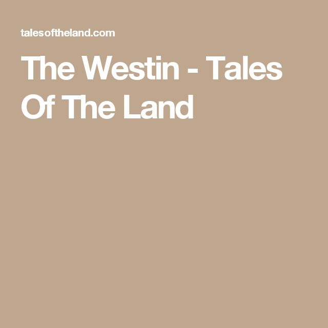 The Westin - Tales Of The Land