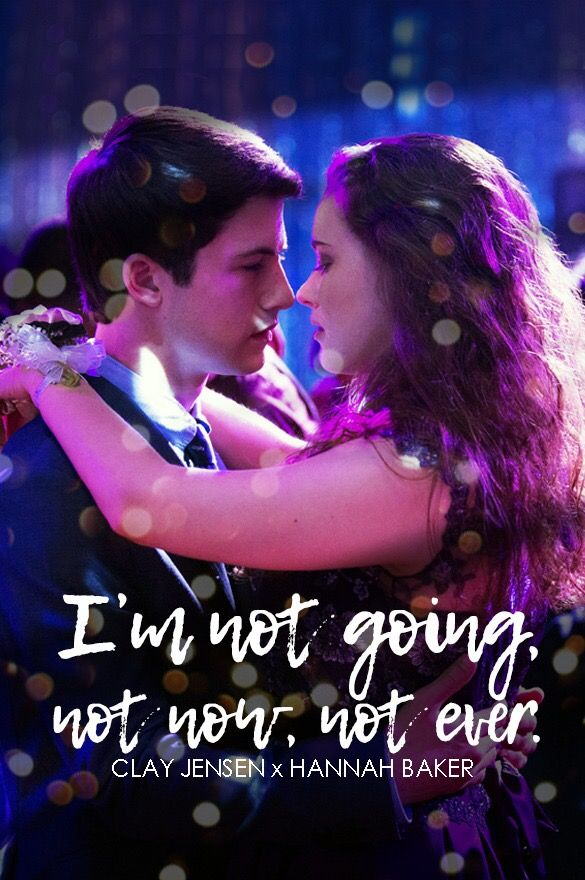 Clay and Hannah. 13 Reasons Why. Not now, not ever.