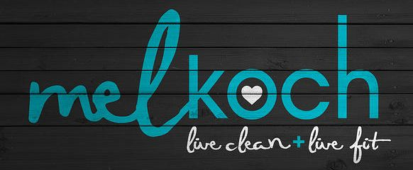 Mel Koch - live clean + live fit