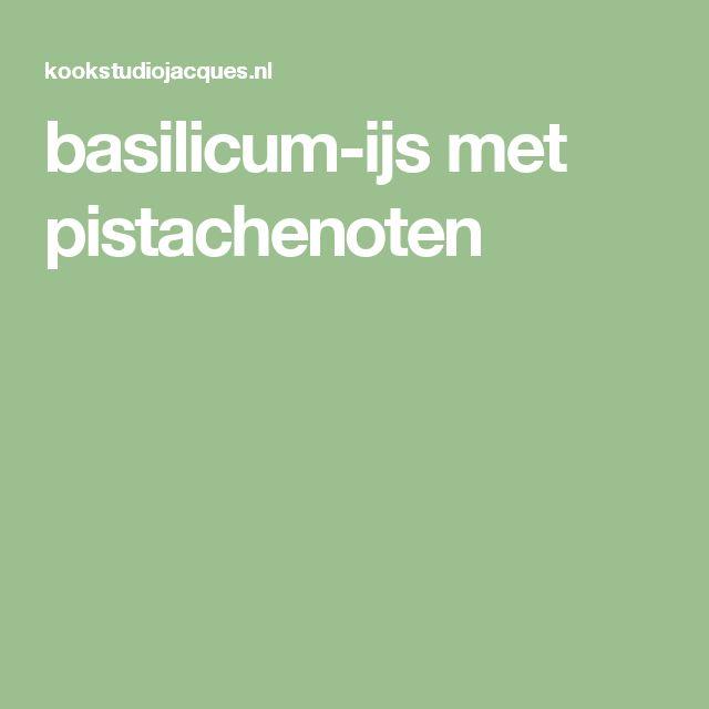 basilicum-ijs met pistachenoten