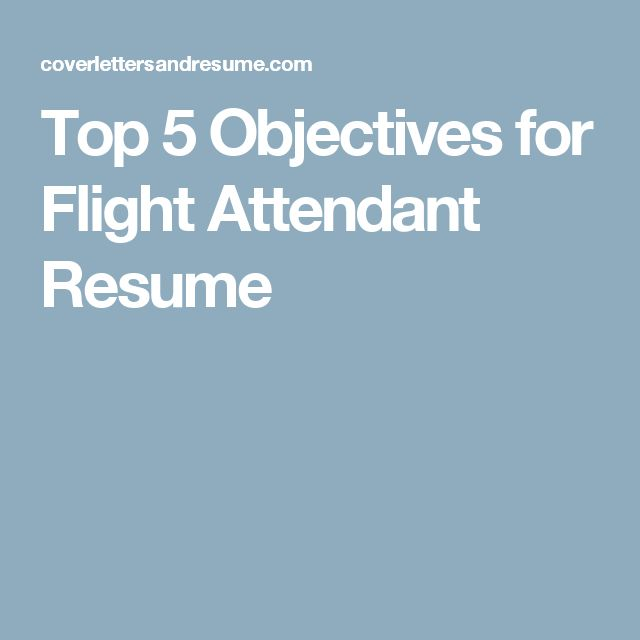 Top 5 Objectives for Flight Attendant Resume