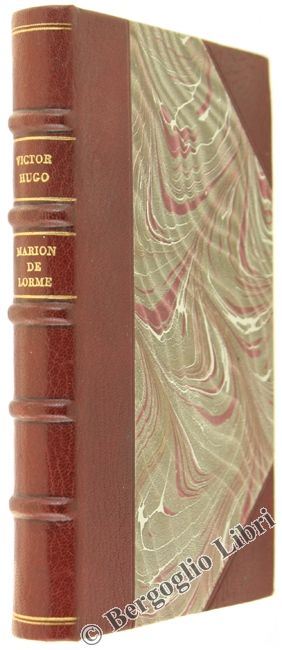 MARION DE LORME. Drame. Hugo Victor. 1831 - Bergoglio Libri d'Epoca