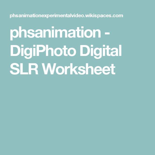 phsanimation - DigiPhoto Digital SLR Worksheet