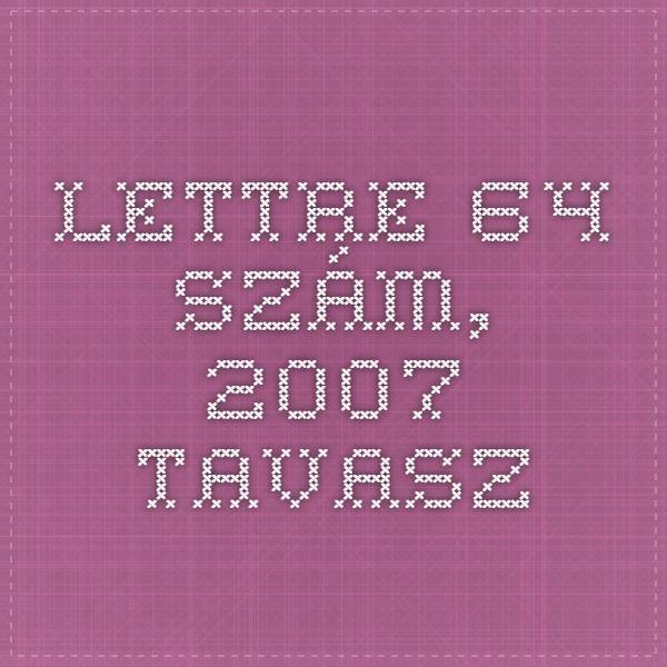 Lettre 64. szám, 2007. Tavasz