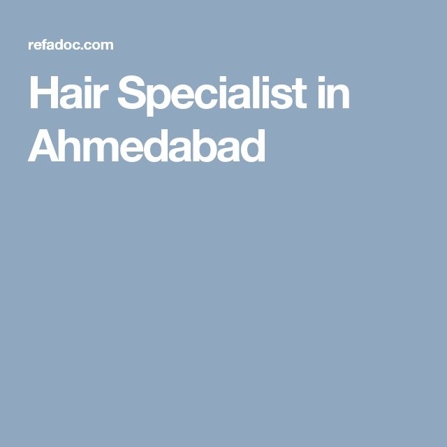 Hair Specialist in Ahmedabad