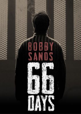 Bobby Sands: 66 Days (2016) - In 1981, an imprisoned Irish Republican Army soldier went on a hunger strike that galvanized his movement and made him a controversial global icon.