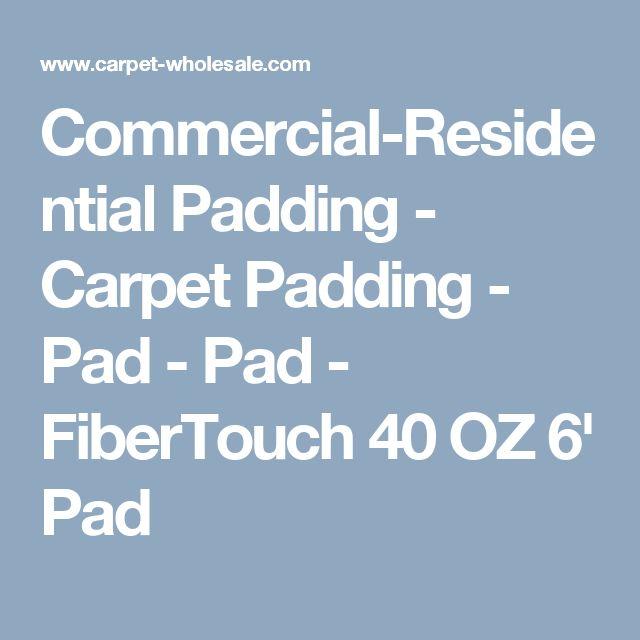 Commercial-Residential Padding - Carpet Padding - Pad - Pad - FiberTouch 40 OZ 6' Pad