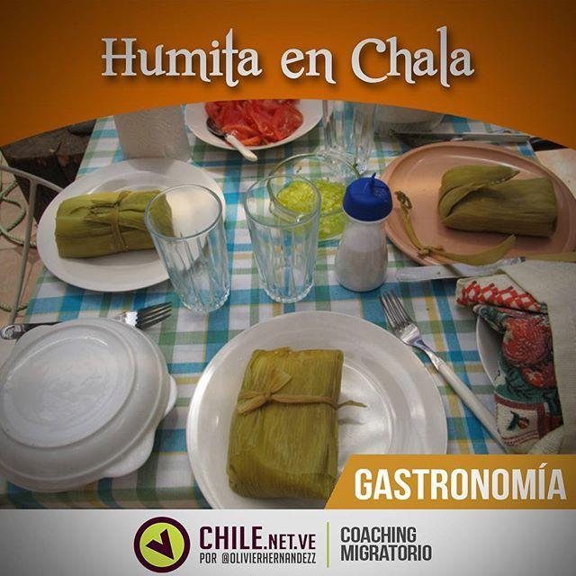 GASTRONOMÍA HUMITA EN CHALA Un plato que ningún Chileno puede dejar de comer es la Humita en Chala y al igual que el Mote con Huesillos…