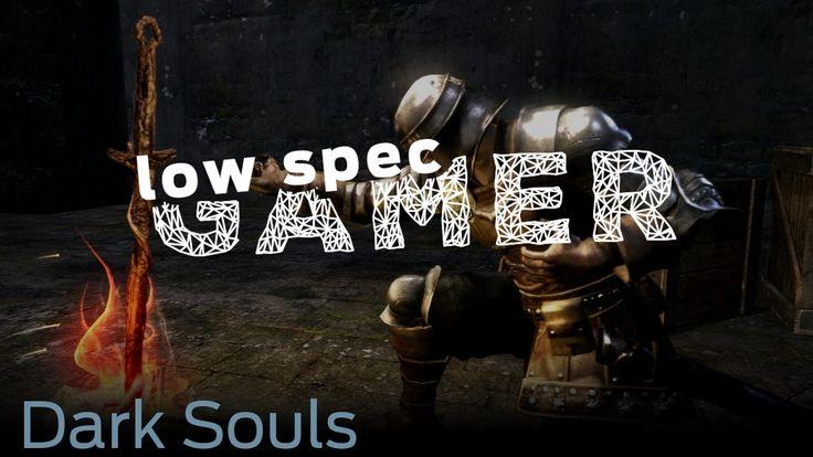 LowSpecGamer: improving performance on Dark Souls Prepare to Die Edition