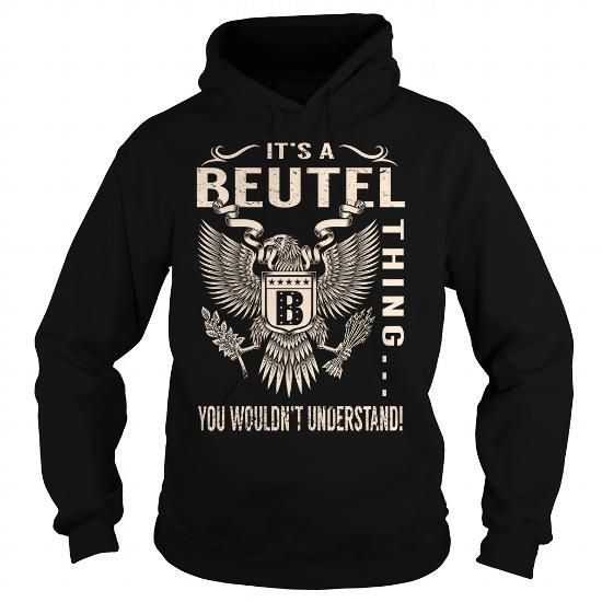 Cool Its a BEUTEL Thing You Wouldnt Understand - Last Name, Surname T-Shirt (Eagle) T-Shirts
