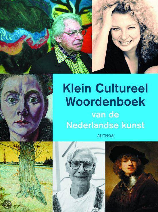 Klein Cultureel Woordenboek v/d Nederlandse Kunst >3