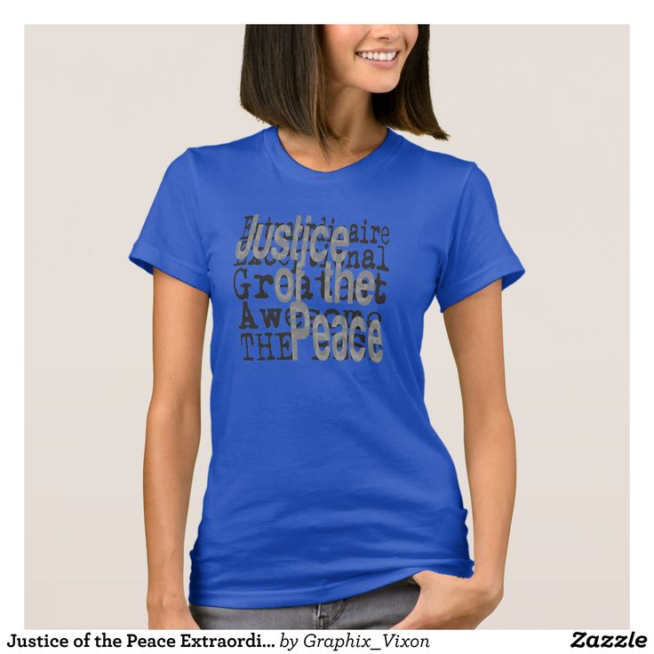 Justice of the Peace Extraordinaire T-Shirt - Fashionable Women's Shirts By Creative Talented Graphic Designers - #shirts #tshirts #fashion #apparel #clothes #clothing #design #designer #fashiondesigner #style #trends #bargain #sale #shopping - Comfy casual and loose fitting long-sleeve heavyweight shirt is stylish and warm addition to anyone's wardrobe - This design is made from 6.0 oz pre-shrunk 100% cotton it wears well on anyone - The garment is double-needle stitched at the bottom and…