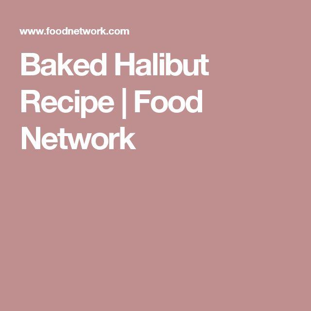 Baked Halibut Recipe   Food Network