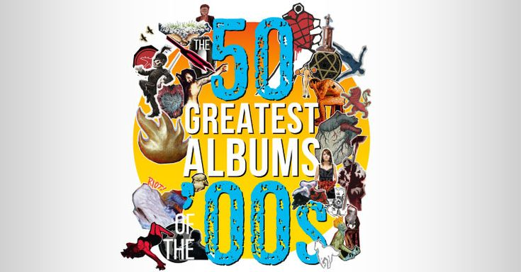 The 50 Greatest Rock Albums Of The '00s