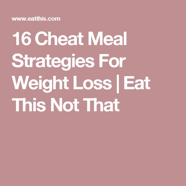 16 Cheat Meal Strategies For Weight Loss | Eat This Not That