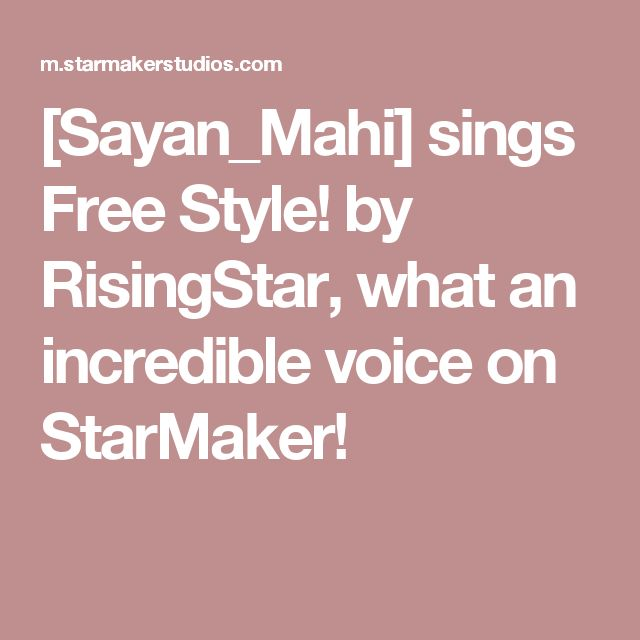 [Sayan_Mahi] sings Free Style! by RisingStar, what an incredible voice on StarMaker!