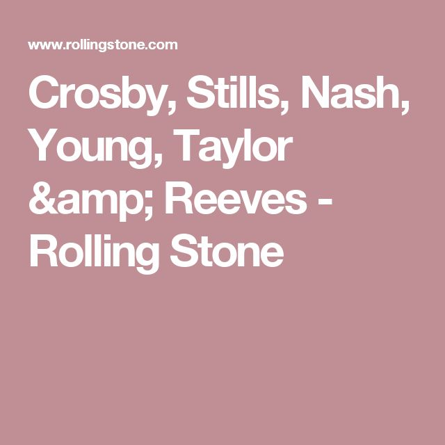 Crosby, Stills, Nash, Young, Taylor & Reeves - Rolling Stone