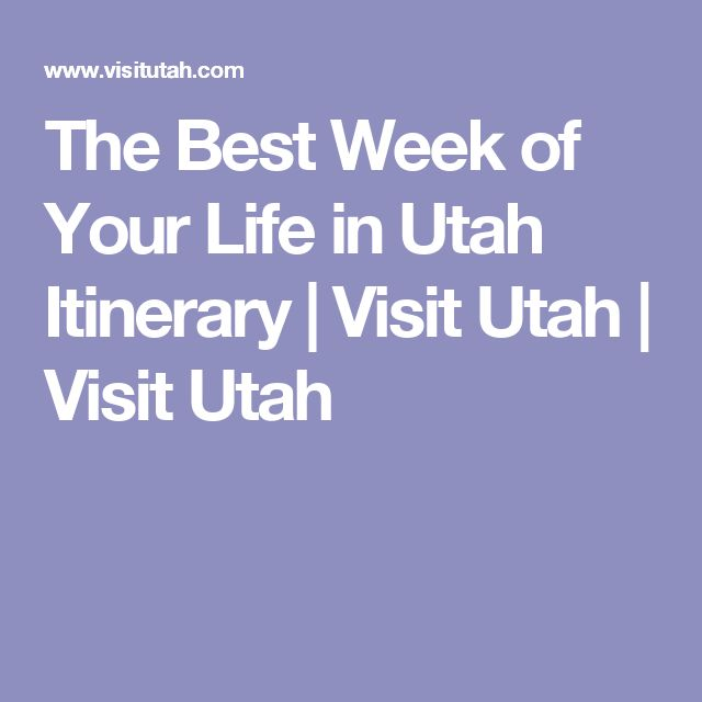 The Best Week of Your Life in Utah Itinerary | Visit Utah | Visit Utah