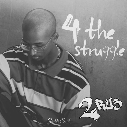 """Official audio of 2Ru3's """"And This Is (4 The Struggle)"""" produced by 9th Wonder  Social media profiles: Facebook: http://facebook.com/Stay2Ru3 Twitter: http://twitter.com/_2Ru3 Instagram: http://instag"""