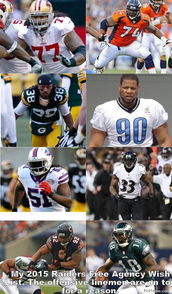 My 2015 Raiders Free Agency Wish List. If Oakland signed Iupati & Franklin, I'l a happy guy. All the rest would fit perfectly. I'd say if half the guys on this listed were signed, I'd be fine with that.