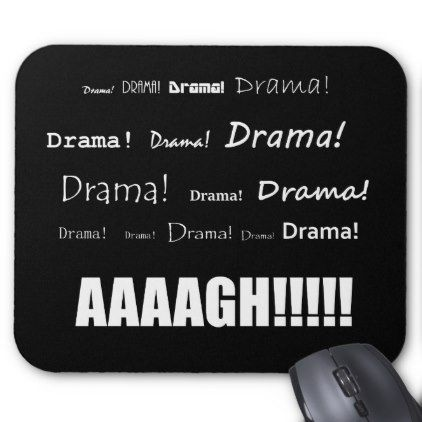 Drama! Mouse Pad - diy cyo customize create your own personalize