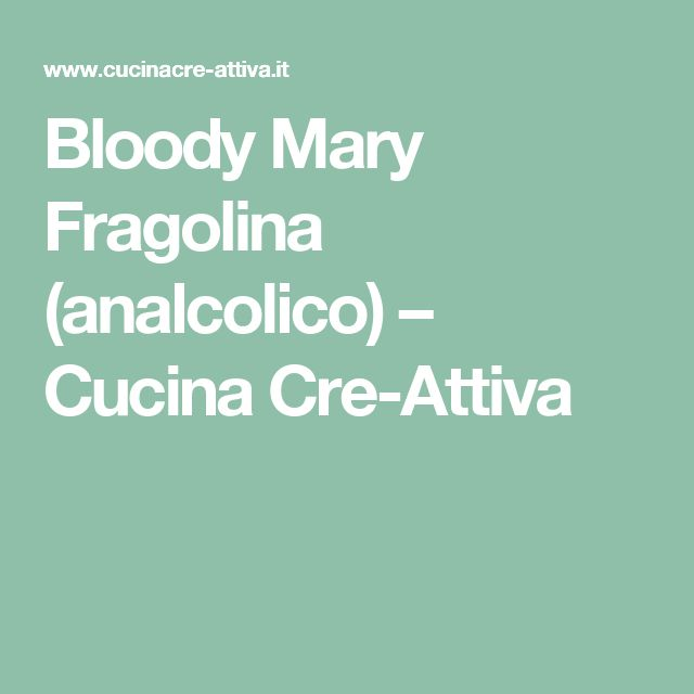 Bloody Mary Fragolina (analcolico) – Cucina Cre-Attiva