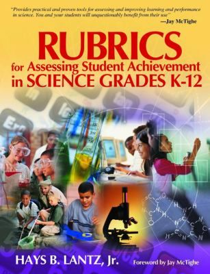 This concise handbook offers over 100 ready-to-use performance lists, holistic rubrics, and analytic rubrics appropriate for K-12 science classroom programs.