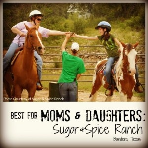 Best for Moms & Daughters: @The Sugar & Spice Ranch. Best Family Dude Ranch Vacations @Trekaroo @texashorsecamps