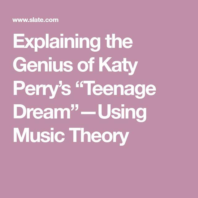 "Explaining the Genius of Katy Perry's ""Teenage Dream""—Using Music Theory"