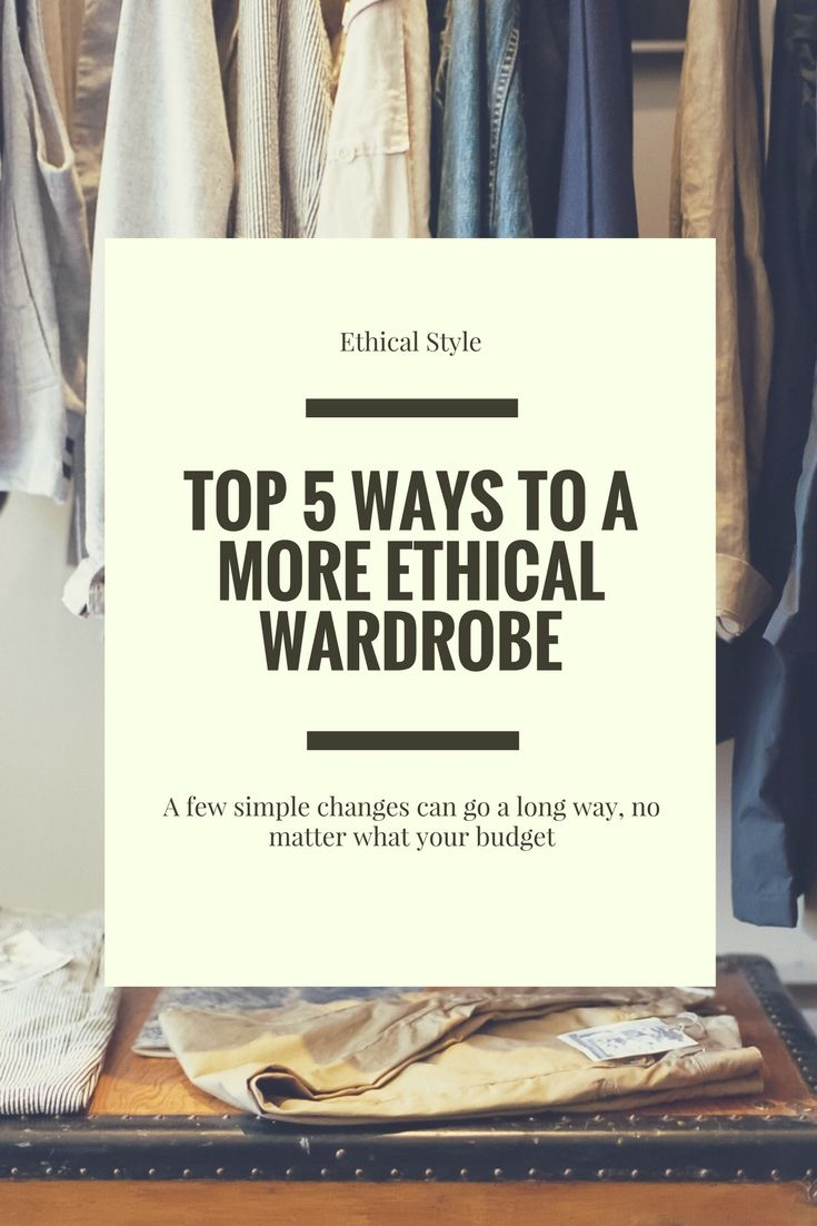 Creating an ethical, eco-friendly wardrobe can seem daunting, but we've put together five steps to a more ethical wardrobe. #EthicalFashion #ecofriendlyfashion