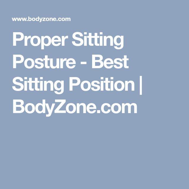 Proper Sitting Posture - Best Sitting Position | BodyZone.com