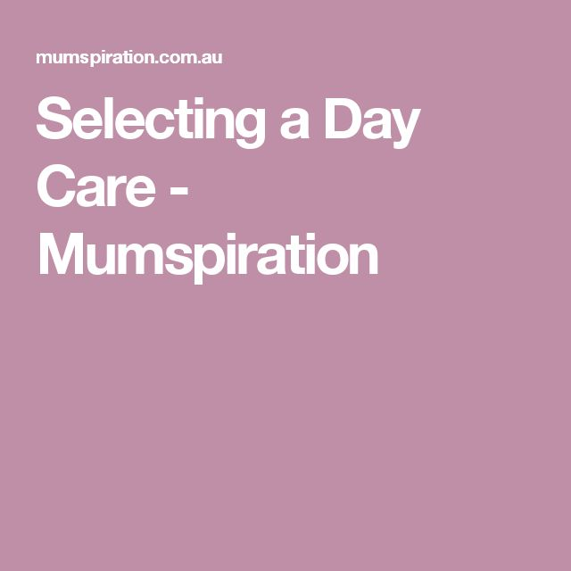 Selecting a Day Care - Mumspiration