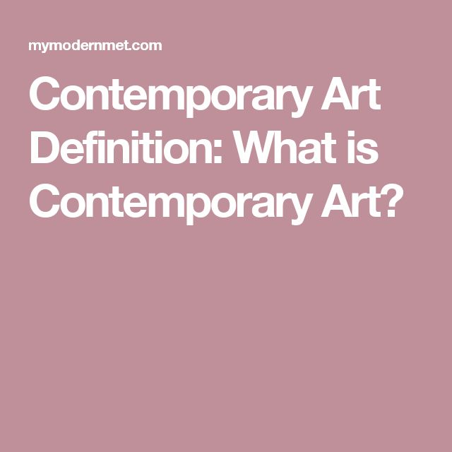 Contemporary Art Definition: What is Contemporary Art?