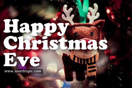 Happy Christmas Eve christmas christmas quotes christmas eve christmas eve quotes christmas image quotes christmas quotes and sayings