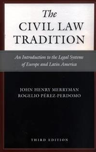 The civil law tradition : an introduction to the legal systems of Europe and Latin America / John Henry Merryman and Rogelio Pérez-Perdomo.  346 M437