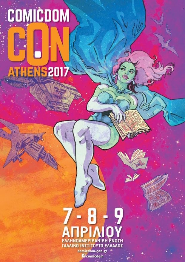 Comicdom Con Athens 2017 - Όλοι οι καλεσμένοι, οι εκθέσεις & τα events της μεγαλύτερης γιορτής των comics!