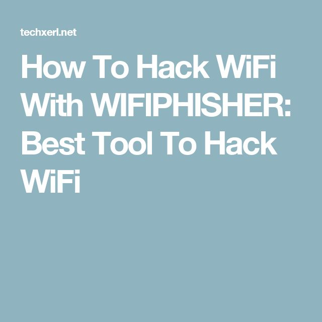 How To Hack WiFi With WIFIPHISHER: Best Tool To Hack WiFi