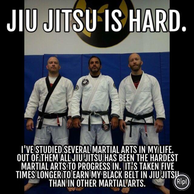 Jiu Jitsu is hard.  I've studied several martial arts in my life.  Out of them all Jiu a Jitsu has been the hardest martial art to progress in.  It's taken five times longer to earn my black belt in Jiu Jitsu than in other martial arts.