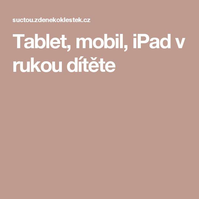 Tablet, mobil, iPad v rukou dítěte