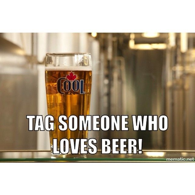 Repin or tag someone who loves BEER!