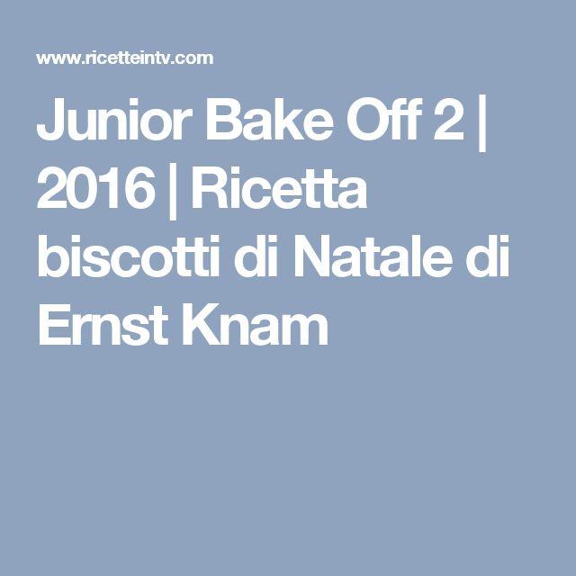 Junior Bake Off 2 | 2016 | Ricetta biscotti di Natale di Ernst Knam