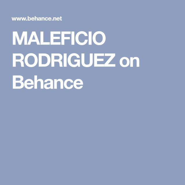 MALEFICIO RODRIGUEZ on Behance