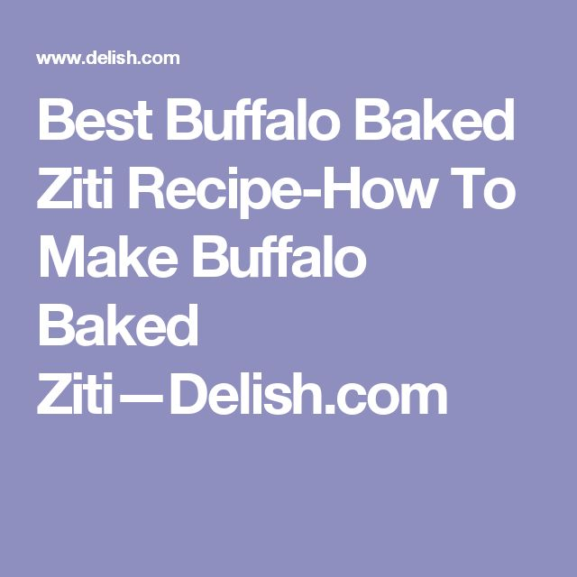 Best Buffalo Baked Ziti Recipe-How To Make Buffalo Baked Ziti—Delish.com