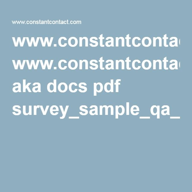 www.constantcontact.com aka docs pdf survey_sample_qa_tips.pdf